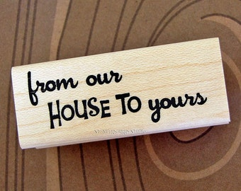 From our House to Yours Rubber Stamp