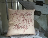 Decorative Hand Stitched Pillow, Enjoy The Little Things, OFG Team