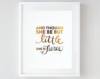 Gold Foil Nursery Wall Art - Inspirational Art - Though She may be Little She is Fierce - Typography Print - Quote Print 8.5x11, Gold, White