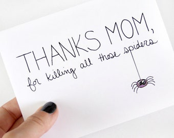 Funny Mothers Day Card - Mothers Day Card - Thanks For Killing All Those Spiders