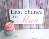 Last Chance to Run Wood Sign Decoration Here comes the bride Ring bearer Flower girl Personalized Grooms Name