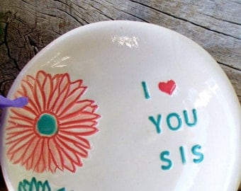 Sister Gift - Keepsake Trinket Bowl - Gift for Sister - Ring Dish - Ring Bowl - Gift Dish - Jewelry Holder - Jewelry Bowl - Trinket Dish