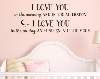 Vinyl Wall Decal - I love you in the morning and in the afternoon nursery wall decor lettering art design