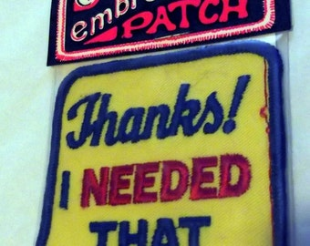 70s Vintage Embroidered Patch, Thanks I Needed That, Hippie, Boho