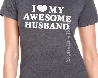 Valentines Day Gift - I Love My Awesome Husband T-shirt -  womens Tshirt - Wife Gift - Wedding Gift - Valentines Day gift for Bride