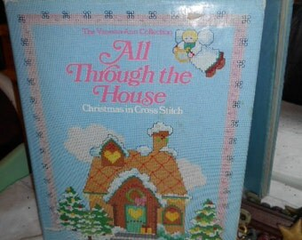 1985 The Vanessa Ann Collection All Through The House Christmas in Cross Stitch Large HB Book