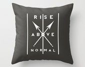 Rise Above Normal™ Inspirational Quote Throw Pillow Cover // decorative pillow // accent pillow // cushion cover // home decor // home goods