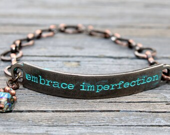 Embrace Imperfection, Jewelry with meaning, Imperfect, jewelry with quotes, jewelry with words, Inspirational, Quote Bracelet, Inspiration