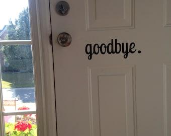 Goodbye. Decal