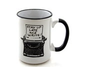 Writers Mug with Typewriter Funny Gift for Author or Lover of Writing Stay Up Late and write