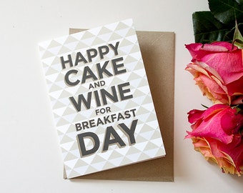 Happy Cake And Wine For Breakfast Day Card