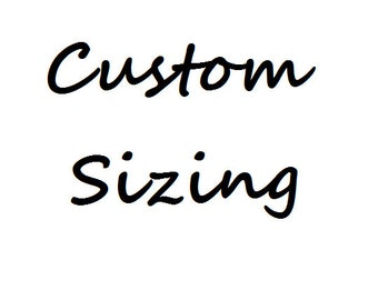 Custom Sizing