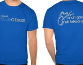 I Tried Bluegrass, Got Folked Up Banjo Bluegrass Festival Tshirt Tee Shirt - Assorted Colors and Sizes