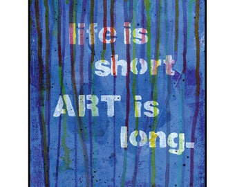 "PRINT ""Life Is Short...Art Is Long"" Painting"