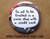 comic shop with a credit card - manga anime button comic book badge magnet superhero pin