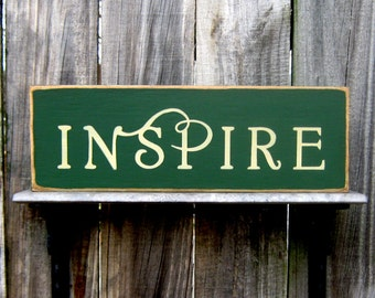 Inspire Sign, Inspirational, Creativity, Painted Wood, Forest Green, Buttermilk Lettering