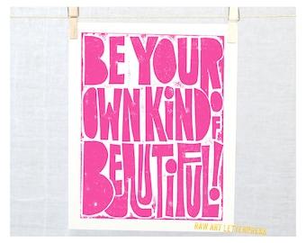 Baby Nursery Art Print Be Your Own Kind of Beautiful Wall Art Nursery Art Print Typography, Raw Art Letterpress