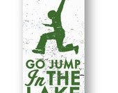 """Go Jump in the Lake """"Jumper"""" rustic wooden sign 6 x 10"""