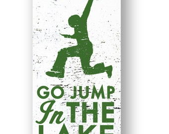 "Go Jump in the Lake ""Jumper"" rustic wooden sign 6 x 10"