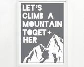 Climb A Mountain Poster 9 x 12, Handprinted - Pick Your Color