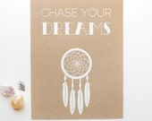 Chase Your Dreams Print - 8.5x11 - Dreamcatcher - screen print - white kraft - inspirational - art - bohemian - natural - rustic
