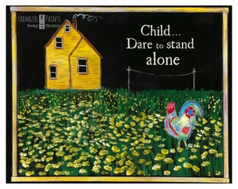 FARMGIRL PAINTS PRINT by Becky Strahle - Dare to Stand Alone - Yellow House with Rooster
