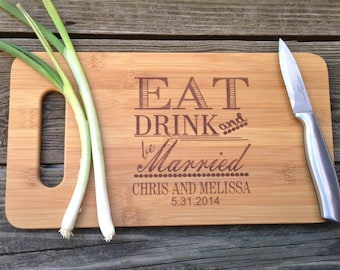 BAMBOO Cutting Board - Engraved Wooden Cutting Board 14 X 7.5  Eat Drink And Be Married Wedding Gift Anniversary Gift Valentines Gift Bamboo