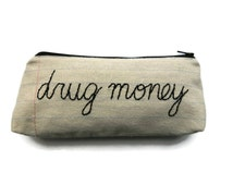 Zipper Pouch - Drug Money - Pencil Case - Cosmetic Case - Makeup Pouch - Novelty Gift - Handmade Gag Gift