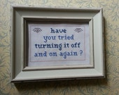 Have You Tried Turning It Off And On Again ? cross stitch sampler PDF pattern