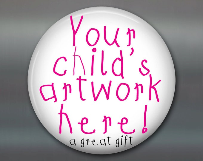"3.5"" Your KID'S artwork magnet, custom fridge magnet, personalized gift magnet, kids magnet, kitchen decor, housewarming gift"