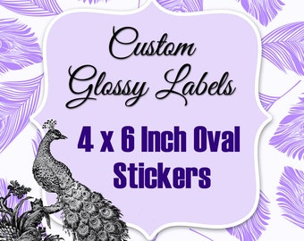 Oval 6 x 4 Inch Custom Stickers Regular Glossy Labels Printed with Roll Fed Primera Label Machine