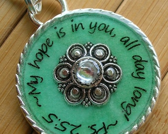 SALE My hope is in you all day long Psalm 25:5 blue/green... silver scripture quote phrase word pendant with chain