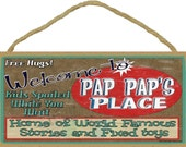 "Welcome To PAP PAP'S Place Home of World Famous Stories and Fixed Toys Grandpa 5"" x 10"" Wall SIGN Plaque"