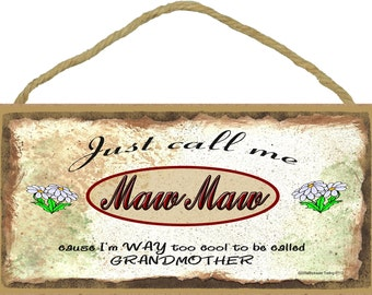 """Just Call Me MAW MAW I'm Too Cool For Grandmother Grandma Grandparent 5"""" x 10"""" Daisy Daisies SIGN Wall Plaque"""