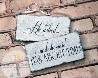 He Asked And She Said It's About Time Funny Wedding Signs, Photo Props, Chair Signs, Vintage Style Wedding Signs