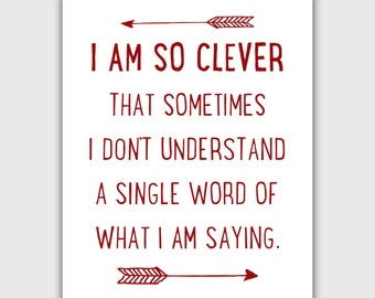 Funny Quote Art Print, typography, I am so clever