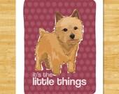 Norwich Terrier Art Print - It's The Little Things - Norwich Terrier Gifts Dog Pop Art by Pop Doggie