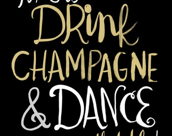 Time to Drink Champagne and Dance on the Table! wall art print