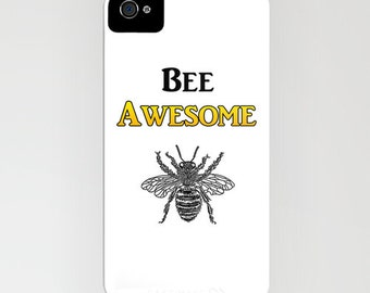 Inspirational Quote Phone Case - Bee Awesome -  Designer iPhone Samsung Case