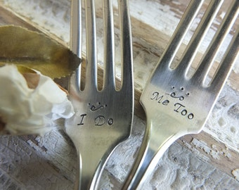 Wedding or Anniversary Fork Set Vintage Hand Stamped I Do Me Too  Ready to Ship