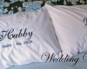 Monogrammed Wedding Embroidered Hubby Wifey Pillowcases or bed shams