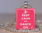 Keep Calm and Dance On Necklace - Available in 30 colors - Scrabble Tile Pendant with Chain