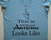 What Awesome looks like tops and tees -This is what Awesome Looks like - Ladies Bella Vneck - Super Cute