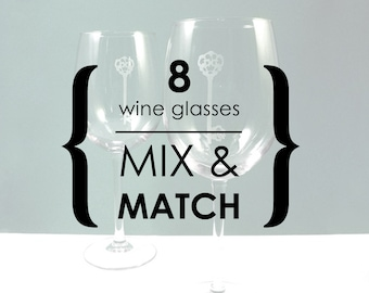 8 Wine Glasses - YOUR CHOICE