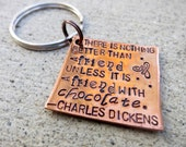 Friendship and Chocolate - a quote from Charles Dickens - Hand Stamped key chain -Made to Order-