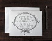 Valentine love note card - blank - i want to do with you what the spring does with the cherry trees Pablo Neruda Quote