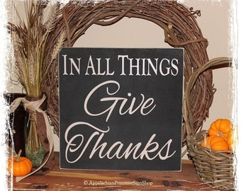 In All Things Give Thanks-Thanksgiving Decor/Fall Decor/Fall Sign/Primitive Fall Decor/Thanksgiving Sign/Home Decor/Fall Porch Decor