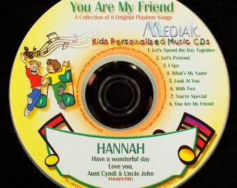 You Are My Friend Personalized CD for Children - Name Used 98 Xs Throughout This Fun Loving, Upbeat CD.  Makes a GREAT Gift, Unique