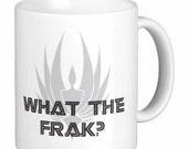 What the Frak? Funny Battlestar Galactica inspired mug