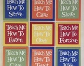 Teach Me How To Love, Listen, Care, Trust, Obey, Share, Give, Forgive, Serve.  Set of 9 Wood Plaques, Red, Blue, Yellow, Orange, Green Decor